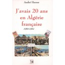 J'avais 20 ans en Algérie française 1960-1962